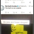 Do you are have stupid