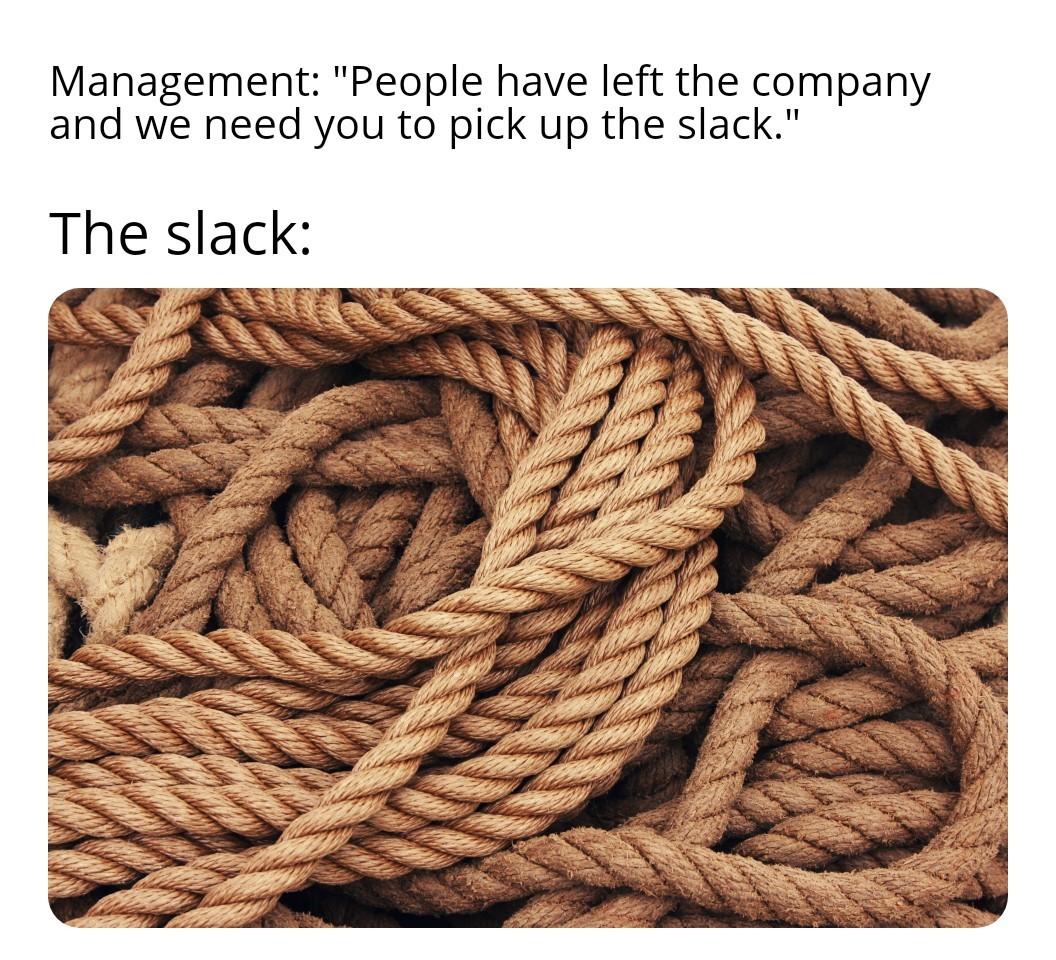 Pick up the slack - meme
