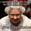 Chaque cigarette que tu fumes dieu t'enlève une seconde de ta vie et la donne a la reine Elisabeth