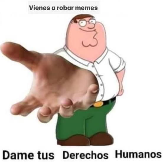 Dame tus derechos humanos - meme