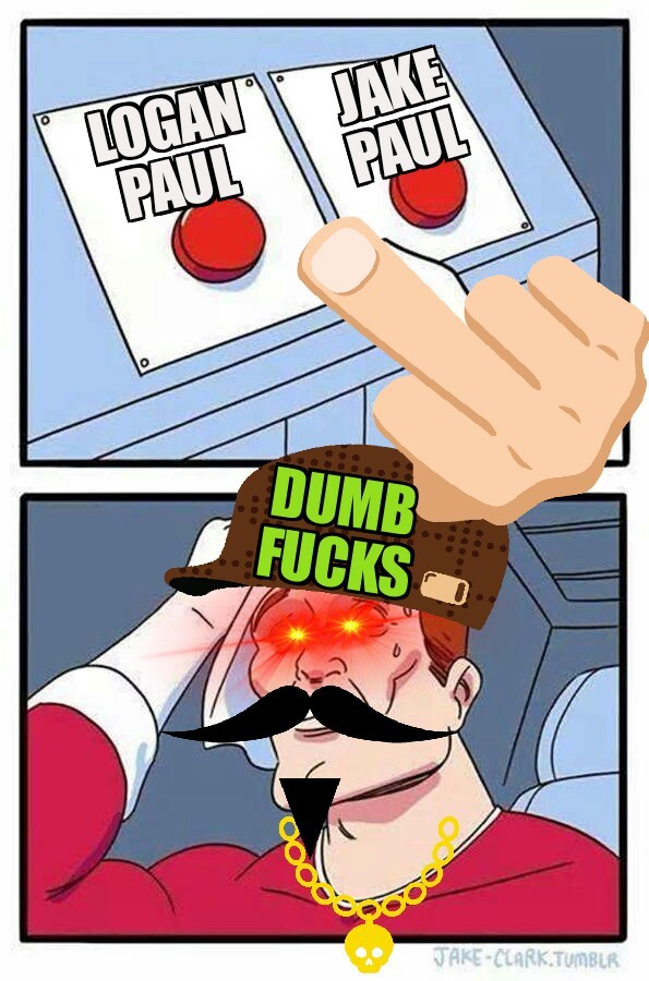 Dumb fucks - meme