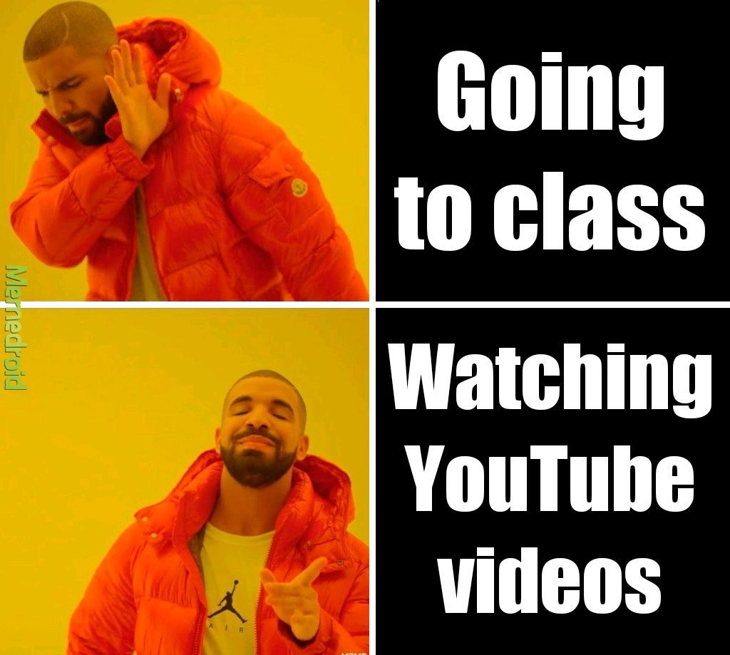 Videos over class - meme