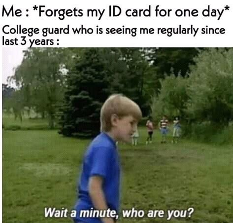 Never forget your ID - meme