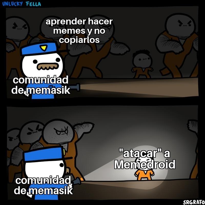 Lo peor de la comunidad de Memasik es que dijeron que iban a atacar y yo no vi nada XD - meme