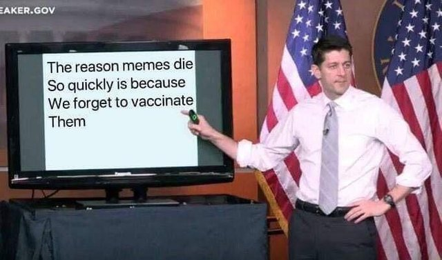 The reason memes die so quickly is because we forget to vaccinate them