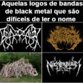 Bandas genéricas de Black Metal mais parecem com o som de vma frigideira fritando