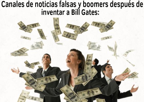 OH POR DIOS Bill Gates creó el coronavirus para matar a todo el mundo, si, fue él solo, y lo planeó con otras 52 empresas!-El boomer - meme