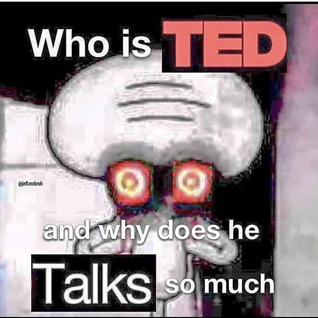 Who is this TED - meme