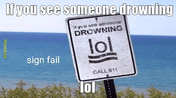 If you see someone drowning...lol - meme