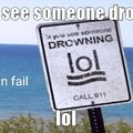 If you see someone drowning...lol
