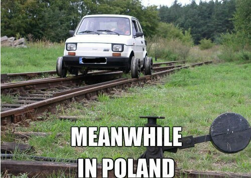 596b57b20ef79 meanwhile in poland! meme by epicuris ) memedroid