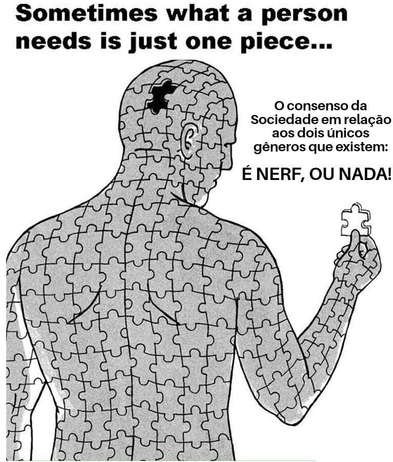 É NERF, OU NADA! - meme