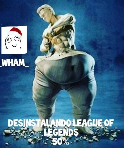 Desinstalando League Of Legends - meme