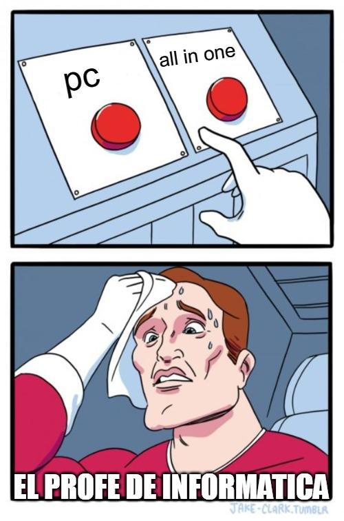 profes de informática in a nutshell - meme