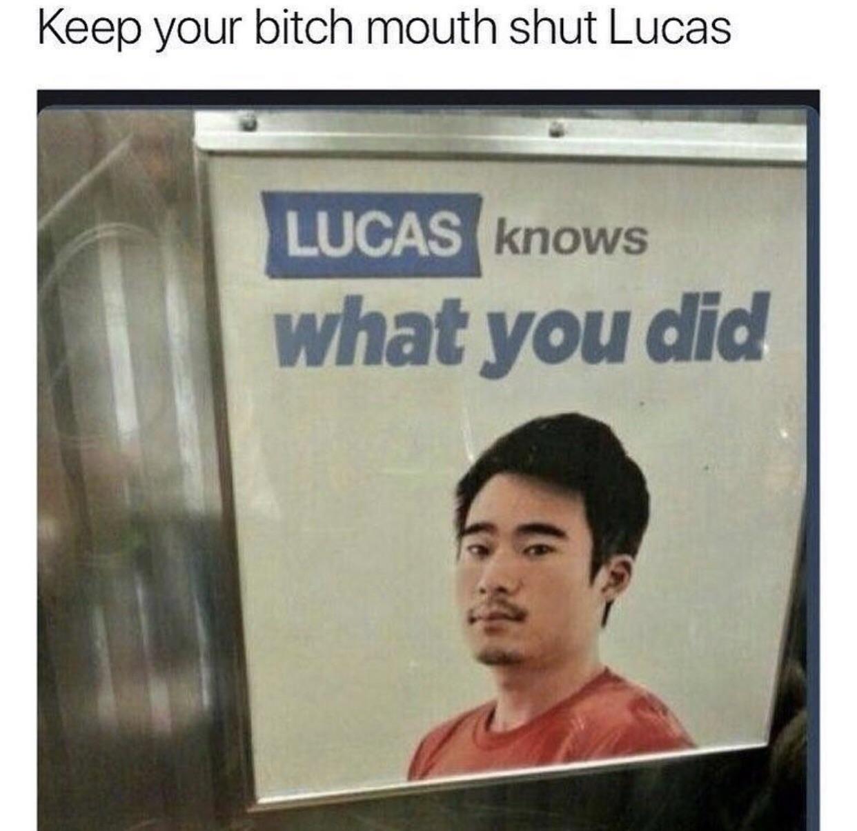 Better shut up Lucas - meme