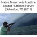 I will never forget :okay: Hurricane Harvey