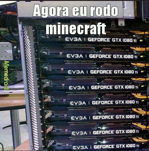Agora eu rodo minecraft - meme
