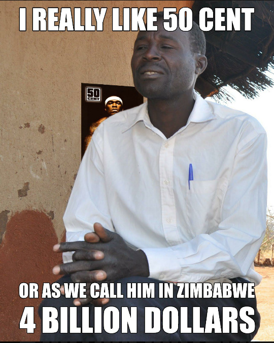 50 Cent is called 4 Billion in Zimbabwe - meme