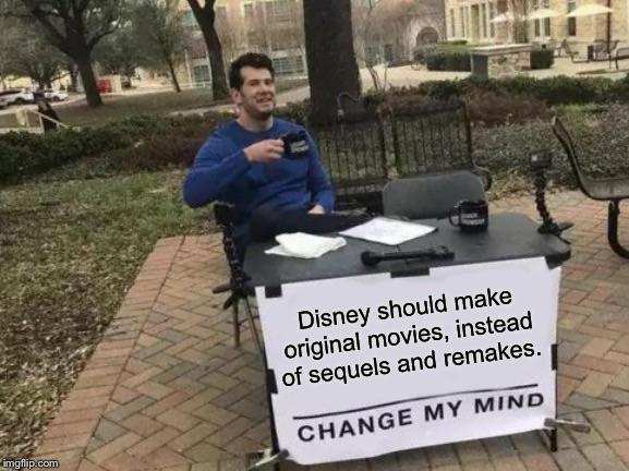 Disney should make original movies instead of sequels and remakes - meme