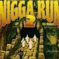 Nigga run 2