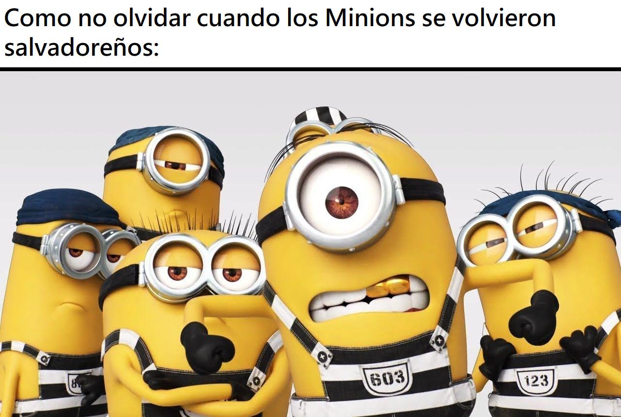Minions salvadoreños: - meme