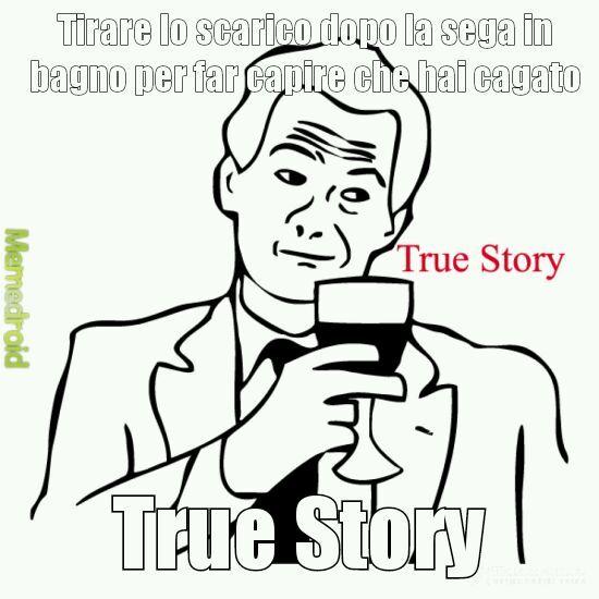 Tratto da una storia vera.... - meme