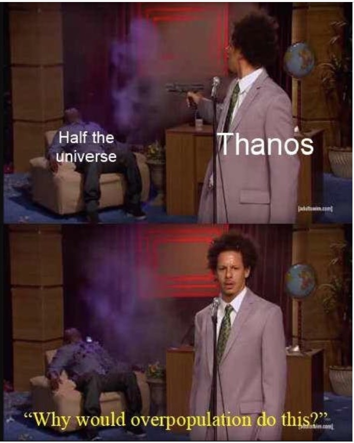 Thanos is actually correct change my mind - meme
