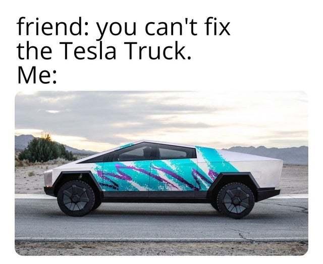 How to fix the Tesla Truck - meme