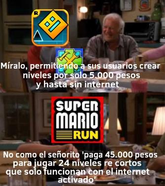 Super Mario Run me decepcionó hasta más no poder cuando salió, esperé más de 7 meses a que saliera, y cuando salió me salen con que hay que pagar por jugar niveles súper cortos. Todavía lo tengo, Igual. - meme