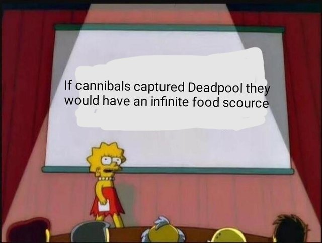 If cannibals captured Deadpool they would have an infinite food source - meme
