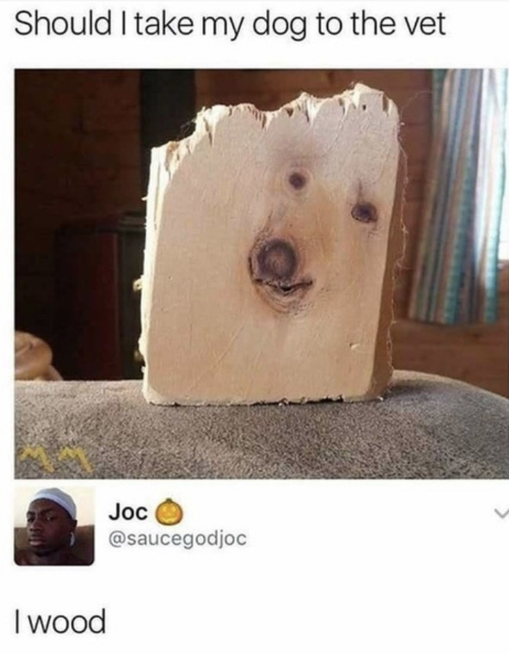i wood too - meme