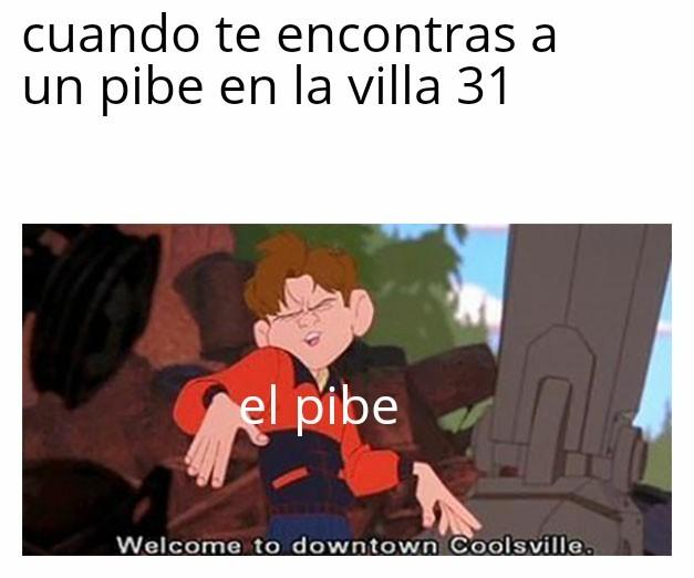 Bienvenido a las villa 31 wachin pasa :fuckyea: - meme