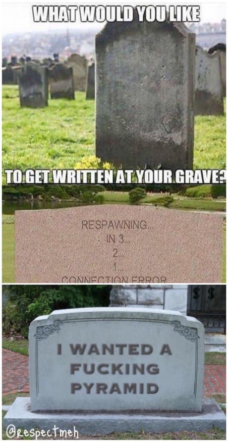 O Que Você Vai Escrever Na Sua Cova - meme