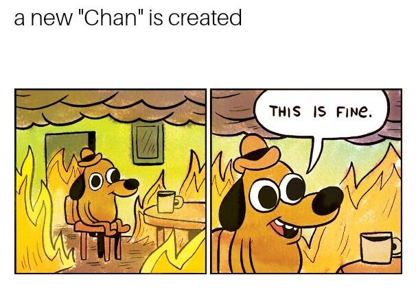"""No more """"Chans"""" - meme"""