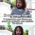 Hice muchos vídeos en mi vida como youtuber