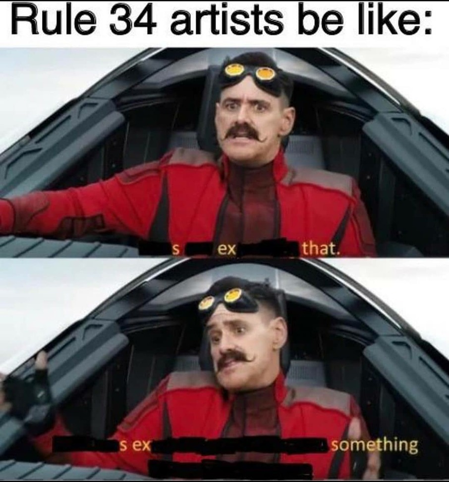 Thank you rule 34 artists. You make the world go round - meme