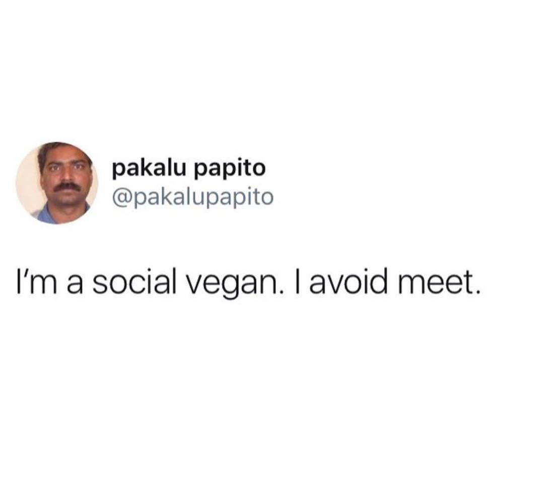 I'm a vegan after all. - meme