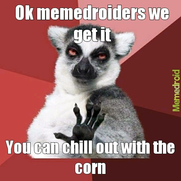 Corn corn corn - meme