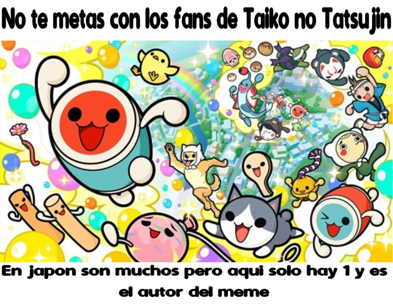 nadie, absolutamente nadie ha jugado un taiko que no sea el de swicth o ps4 - meme