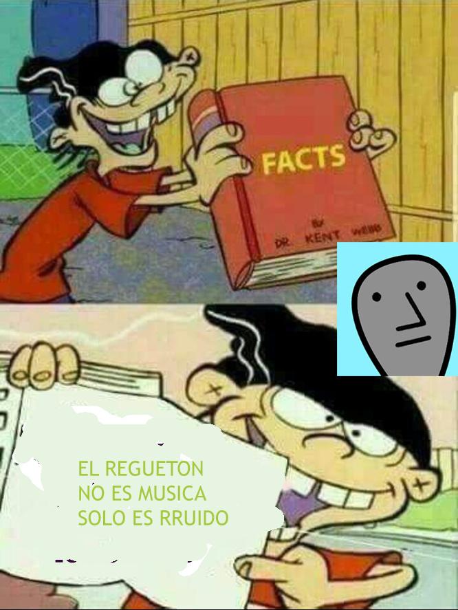 El regeton no es musica, no lo digo yo si no la ciencia - meme