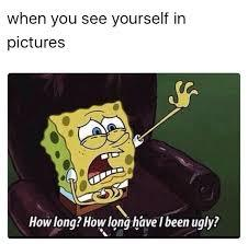 when you see yourself in pictures - meme