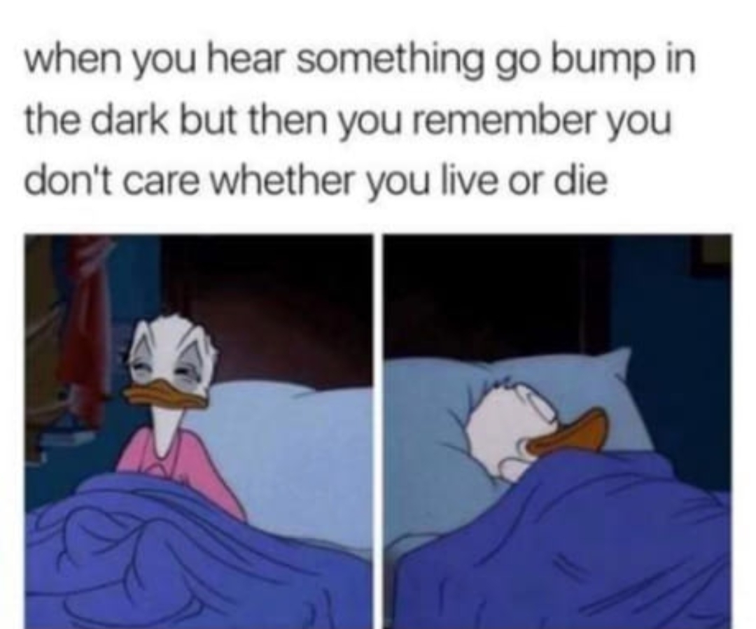 Never fear suicidal thoughts are here - meme