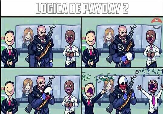 Logica de PayDay 2 - meme