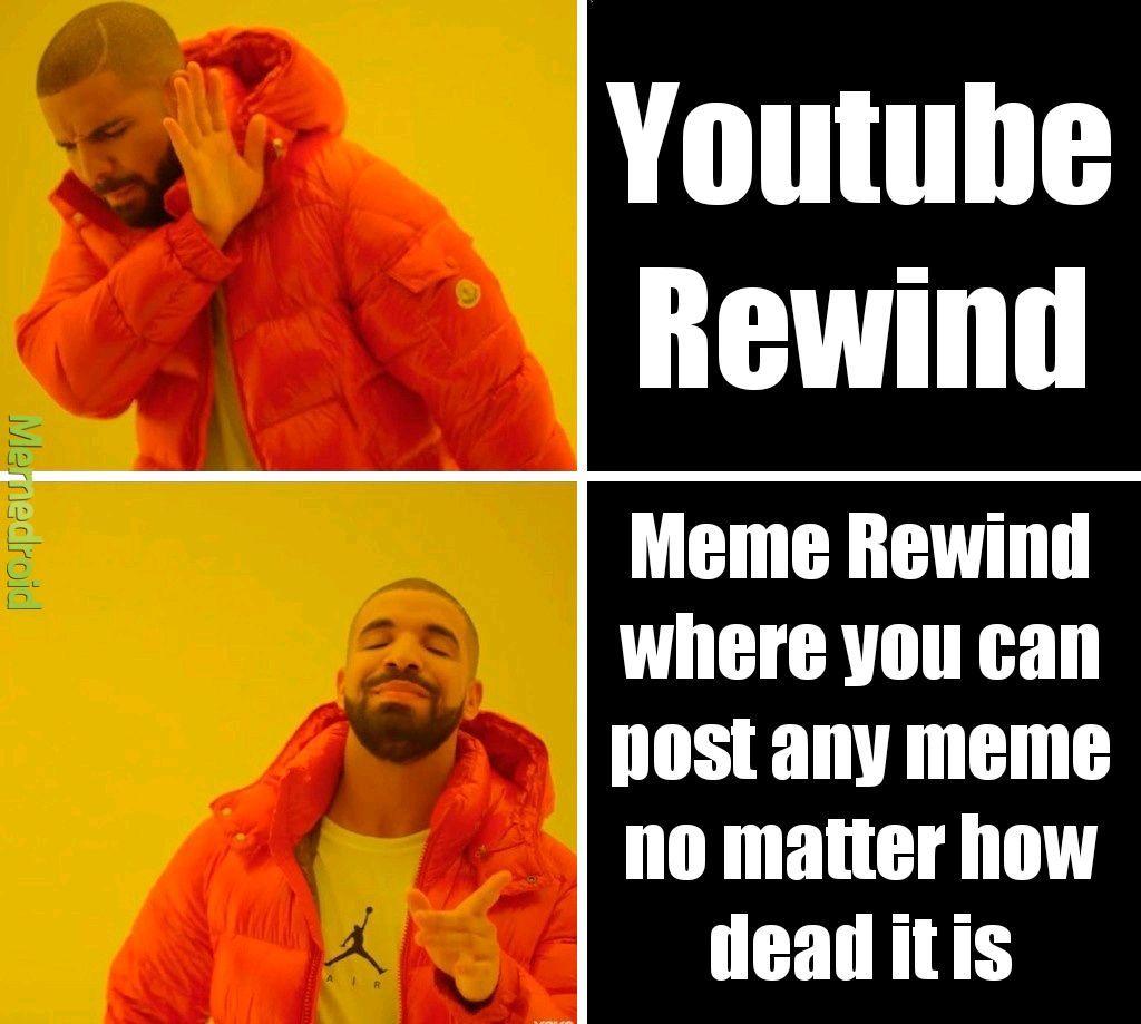 Meme rewind pls