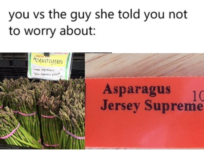 asparagus is good - meme