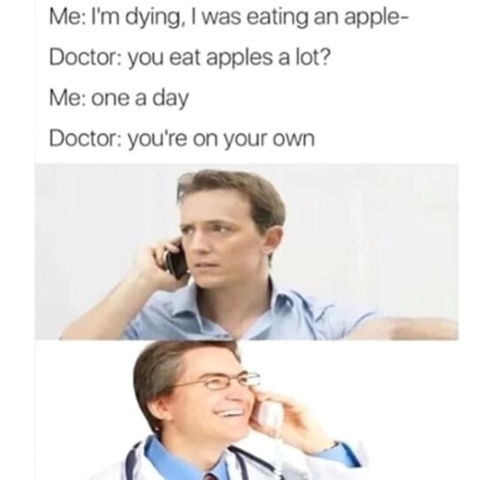 An apple a day you die - meme