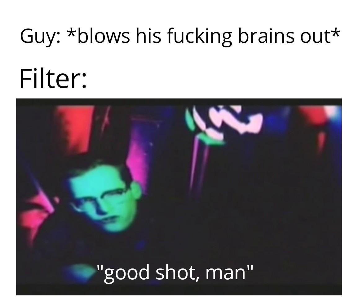 Hey man, nice shot - meme