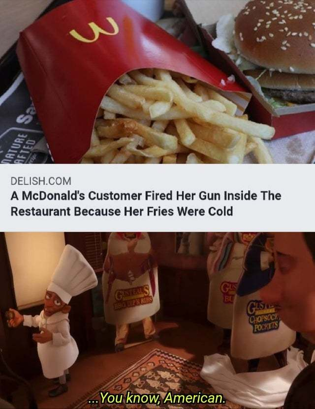 McDonald's customer fired her gun inside the restaurant because her fries were cold - meme