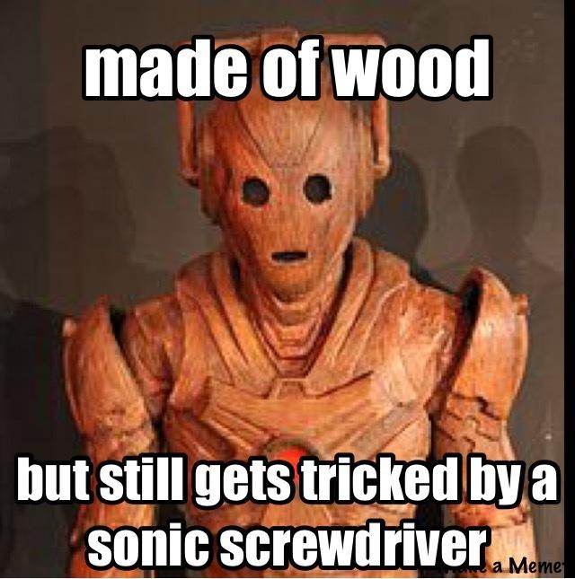 Doctor who wooden cyberman - meme