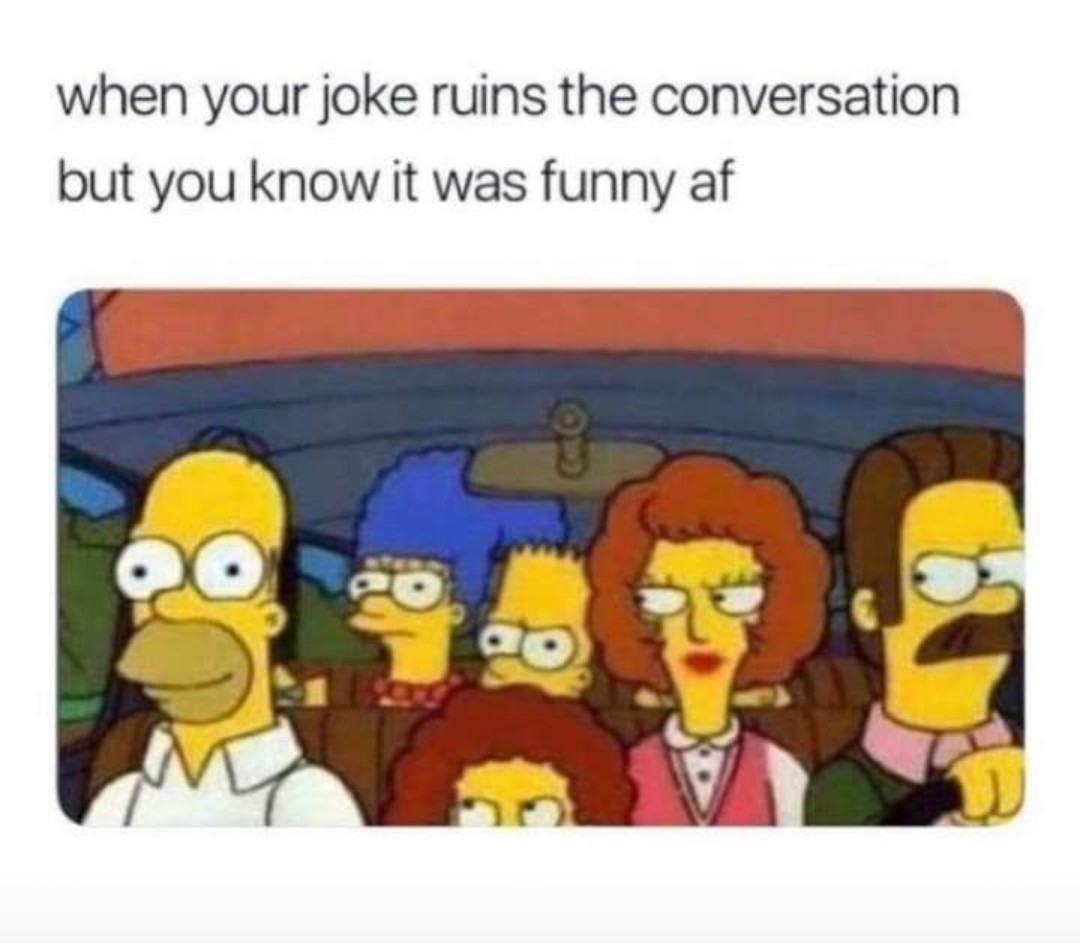 When your Joke Ruins the Conversation - meme